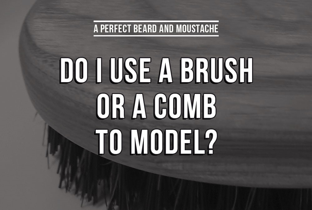 Do i use a brush or a comb to model?