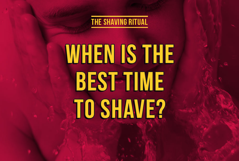 When is the best time to shave?